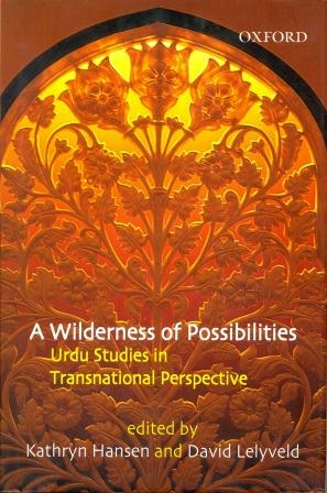 A Wilderness of Possibilities Urdu Studies in Transnational Perspectives Image
