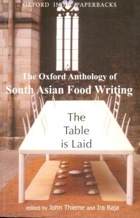 The Oxford Anthology of South Asian Food Writing: The Table is Laid Image